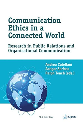 Communication Ethics in a Connected World: Research in Public Relations and Organisational Communication