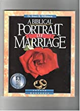 Dr. Bruce H. Wilkinson A Biblical Portrait of Marriage Course Workbook