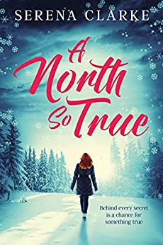 A North So True: A Near & Far Novel by [Serena Clarke]
