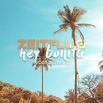 Hey Bonita (In deiner Nähe)