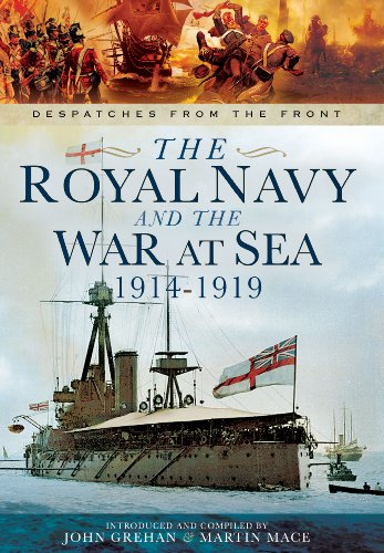 Royal Navy and the War at Sea - 1914-1919: Despatches from the Front