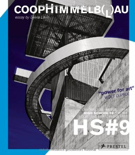 Coop Himmelb(l)au: Central Los Angeles High School No 9 for the Visual and Performing Arts by Eli Broad (Illustrated, 31 Mar 2010) Paperback