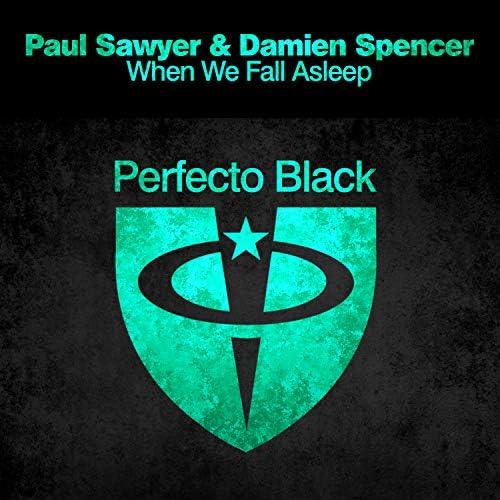Paul Sawyer & Damien Spencer