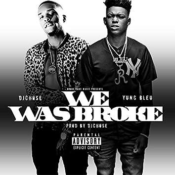 We Was Broke (feat. Yung Bleu)