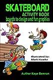 Skateboard Activity Book: Boards To Design And Humorous Graphics - Kaye Dennan
