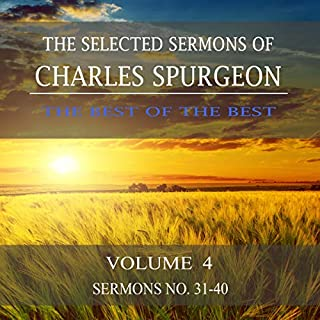 The Selected Sermons of Charles Spurgeon: Volume 4: Sermons 31-40                   By:                                                                                                                                 Charles Spurgeon                               Narrated by:                                                                                                                                 Wayne Edwards                      Length: 6 hrs and 28 mins     Not rated yet     Overall 0.0