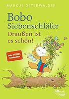 Bobo Siebenschlaefer. Draussen ist es schoen!