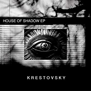 House Of Shadow