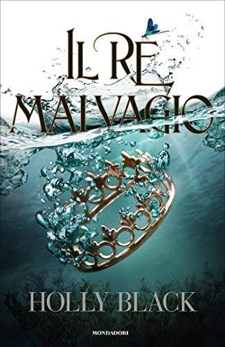Il re malvagio (The Folk of the Air Vol. 2)