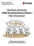 Quadras, quinquas, crise de motivation au travail ? Méthode pour se (re)motiver en 2e partie de vie professionnelle.