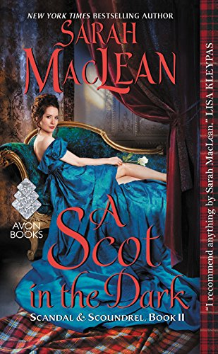 A Scot in the Dark: Scandal & Scoundrel, Book II (Scandal & Scoundrel, 2)