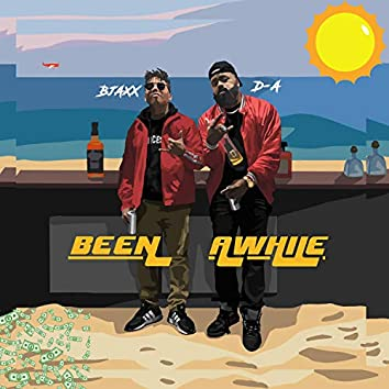 Been Awhile (feat. Bjaxx)