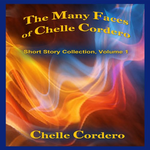 The Many Faces of Chelle Cordero audiobook cover art