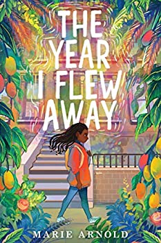 The Year I Flew Away by Marie Arnold science fiction and fantasy book and audiobook reviews