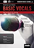 Basic Vocals: Das neue Lernbuch für Rock- und Pop-Gesang. Gesang. Ausgabe mit Online-Audiodatei. - Matthias Webel