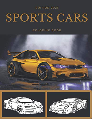 sports cars coloring book: collection of 46 amazing and latest supercars , dream cars exotic , luxury cars coloring book for all ages for adults to ... and 8-12 children giftboys men girls women .