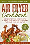Air Fryer ookbook: Best Everyday Air Fryer Recipes for Fast, Easy and Delicious Dishes That Make Your Life Simpler