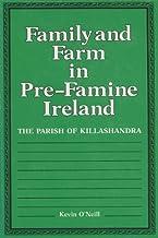 Family and Farm in Pre-Famine Ireland: The Parish of Killashandra