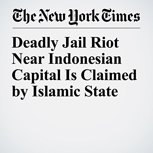 Deadly Jail Riot Near Indonesian Capital Is Claimed by Islamic State copertina