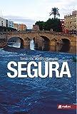 Segura. Ficción histórica ambientada en Murcia: El Río Segura como parte de la historia de España
