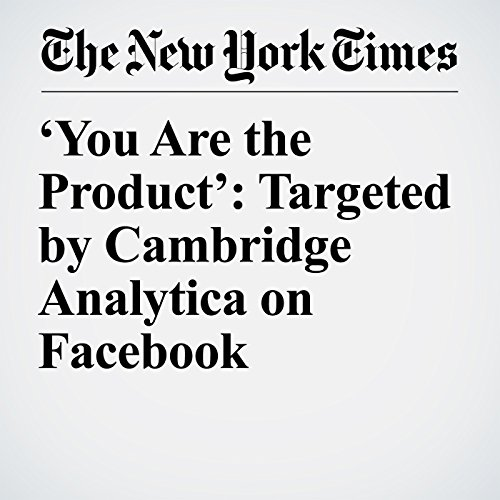 'You Are the Product': Targeted by Cambridge Analytica on Facebook copertina