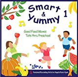 Smart & Yummy 1: Good Food Moves by Abridge Club Entertainment (2009-05-15)