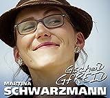 Gscheid Gfreid - Martina Schwarzmann