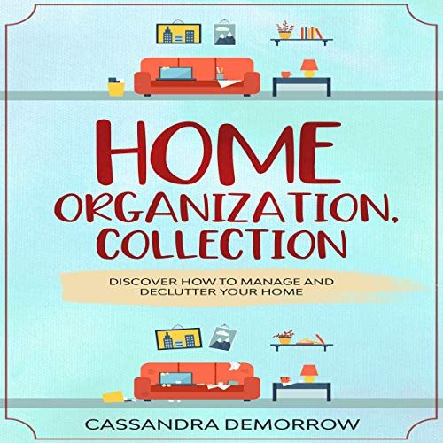 Home Organization, Collection: Discover How to Manage and Declutter Your Home cover art