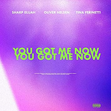 You Got Me Now (with Tina Ferinetti)
