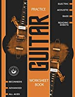 Guitar Practice Worksheet Book: Blank Tablature Music Manuscript Paper with Chord Charts - 100+ pages