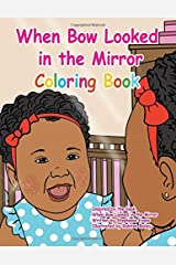 When Bow Looked in the Mirror Coloring Book Paperback