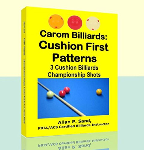 Carom Billiards: Cushion First Patterns: 3-Cushion Billiards Championship Shots (English Edition)
