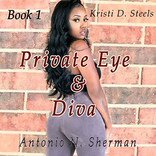 Kristi D. Steels: Private Eye & Diva audiobook cover art