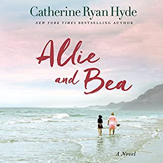 Allie and Bea                   By:                                                                                                                                 Catherine Ryan Hyde                               Narrated by:                                                                                                                                 Lauren Ezzo,                                                                                        Janet Metzger                      Length: 10 hrs and 35 mins     3,915 ratings     Overall 4.5