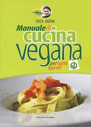Natural vegando. Manuale di cucina vegana per tutti i gusti