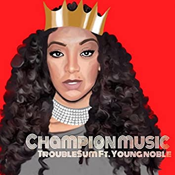 Champion Music (feat. Young Noble)