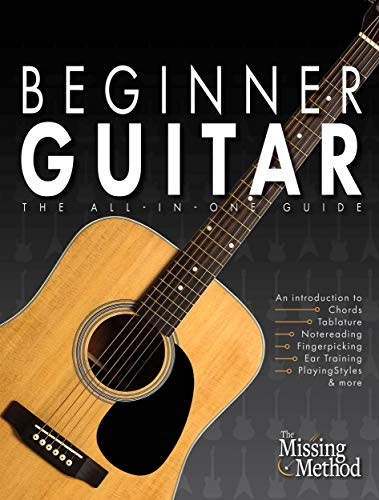Beginner Guitar: The All-in-One Guide (Book & Online Video Course)
