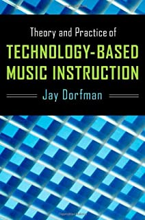 Theory and Practice of Technology-Based Music Instruction