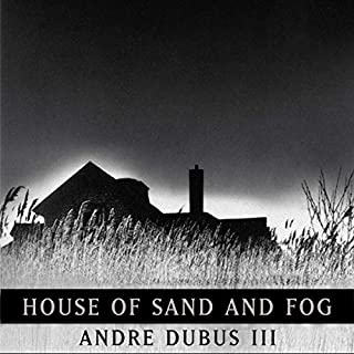 House of Sand and Fog                   By:                                                                                                                                 Andre Dubus III                               Narrated by:                                                                                                                                 Andre Dubus III,                                                                                        Fontaine Dollas Dubus                      Length: 13 hrs and 53 mins     801 ratings     Overall 3.8