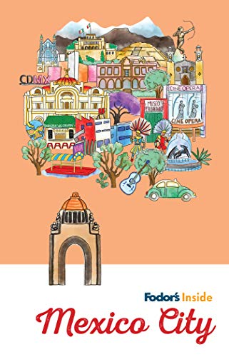 Fodor's Inside Mexico City (Full-color Travel Guide)