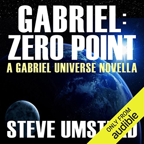 Gabriel: Zero Point: The FREE Prequel Novella audiobook cover art