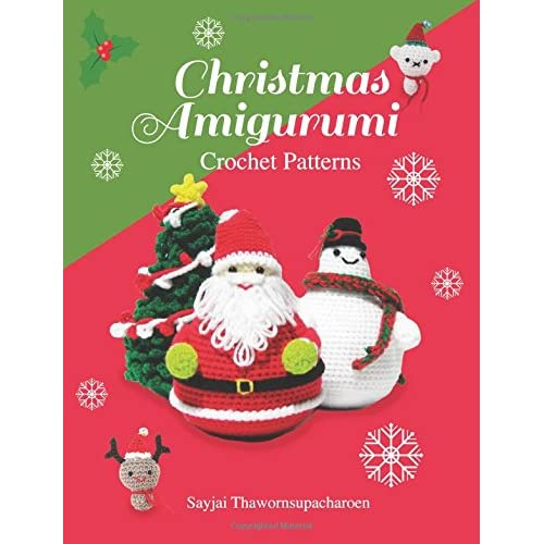 1da75bcbaf5db Christmas Amigurumi  Crochet Patterns  Volume 6 (Sayjai s Amigurumi Crochet  Patterns)