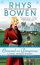 Books Set in Yorkshire: Crowned and Dangerous by Rhys Bowen. yorkshire books, yorkshire novels, yorkshire literature, yorkshire fiction, yorkshire authors, best books set in yorkshire, popular books set in yorkshire, books about yorkshire, yorkshire reading challenge, yorkshire reading list, york books, leeds books, bradford books, yorkshire packing list, yorkshire travel, yorkshire history, yorkshire travel books, yorkshire books to read, books to read before going to yorkshire, novels set in yorkshire, books to read about yorkshire