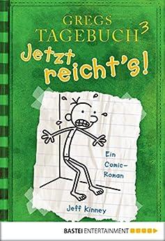 Gregs Tagebuch 3 - Jetzt reicht's! (German Edition) by [Jeff Kinney]