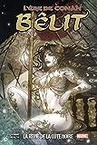L'ère de Conan - Bêlit, la Reine de la Côte Noire