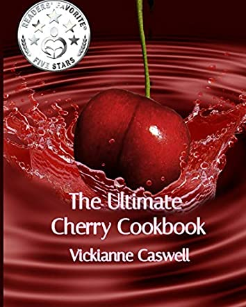 The Ultimate Cherry Cookbook