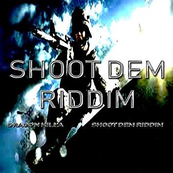 Shoot Dem Riddim