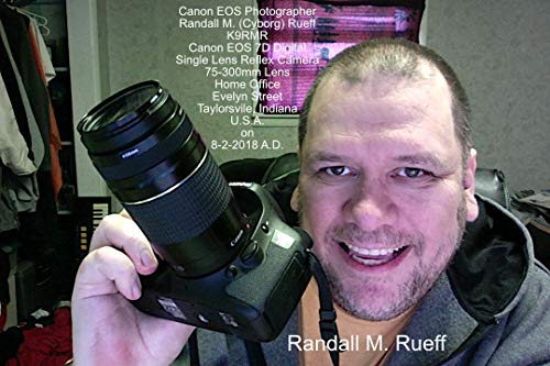 Canon EOS Photographer Randall M. (Cyborg) Rueff - K9RMR - Canon EOS 7D Digital Single Lens Reflex Camera - 75-300mm Lens - Home Office - Evelyn Street ... - U.S.A. on 8-2-2018 A.D. (English Edition)
