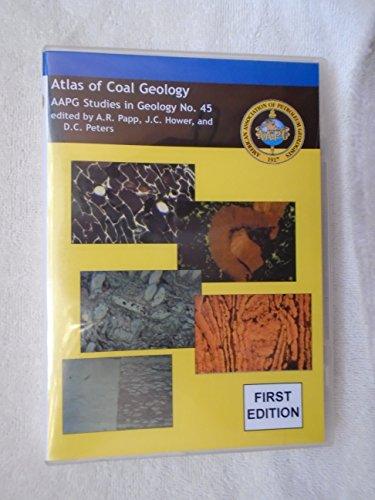 Atlas of Coal Geology: Coal Geology and Coal Petrology