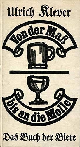 Von der Mass bis an die Molle : Das Buch d. Biere.